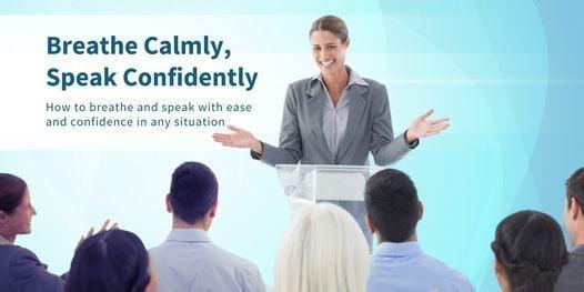 Breathe Calmly Speak Confidently